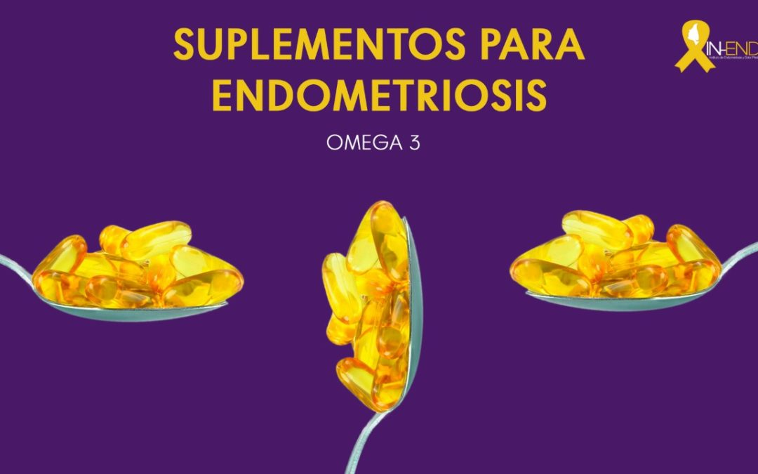 Suplementos para Endometriosis : OMEGA 3